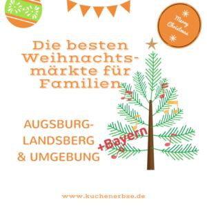 Die schönsten Weihnachtsmärkte für Familien rund um Augsburg Landsberg & Umgebung