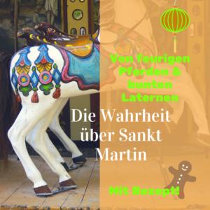 Von feurigen Pferden, bunten Laternen und der Wahrheit über Sankt Martin