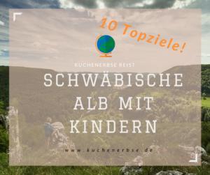 Schwäbische Alb mit Kindern – 10 Topziele