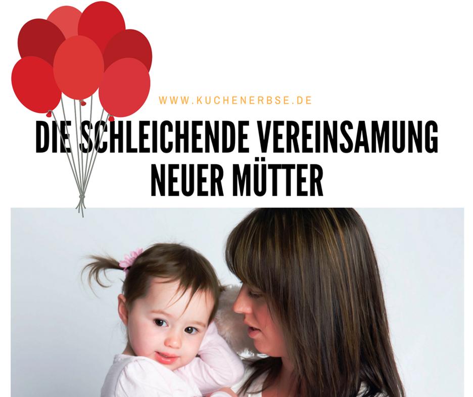 Die schleichende Vereinsamung neuer Mütter