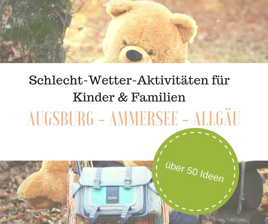 Über 50 Schlechtwetter-Aktivitäten mit Kindern rund um Augsburg, Ammersee & Allgäu