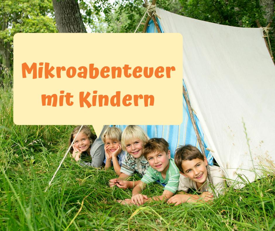 Mikroabenteuer mit Kindern – Ideen für Drinnen und Draußen [Werbung]