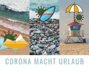 Das Corona-Virus macht Ferien