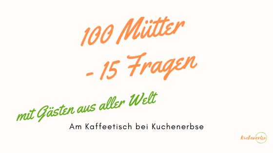 100 Mütter – 15 Fragen mit Tamara aus Schwabmünchen, Bayern