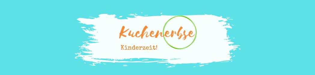 KUCHENERBSE Elternblog