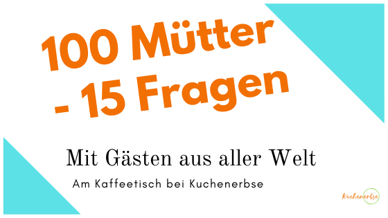 100 Mütter – 15 Fragen mit Rebekka aus Bayern, Deutschland