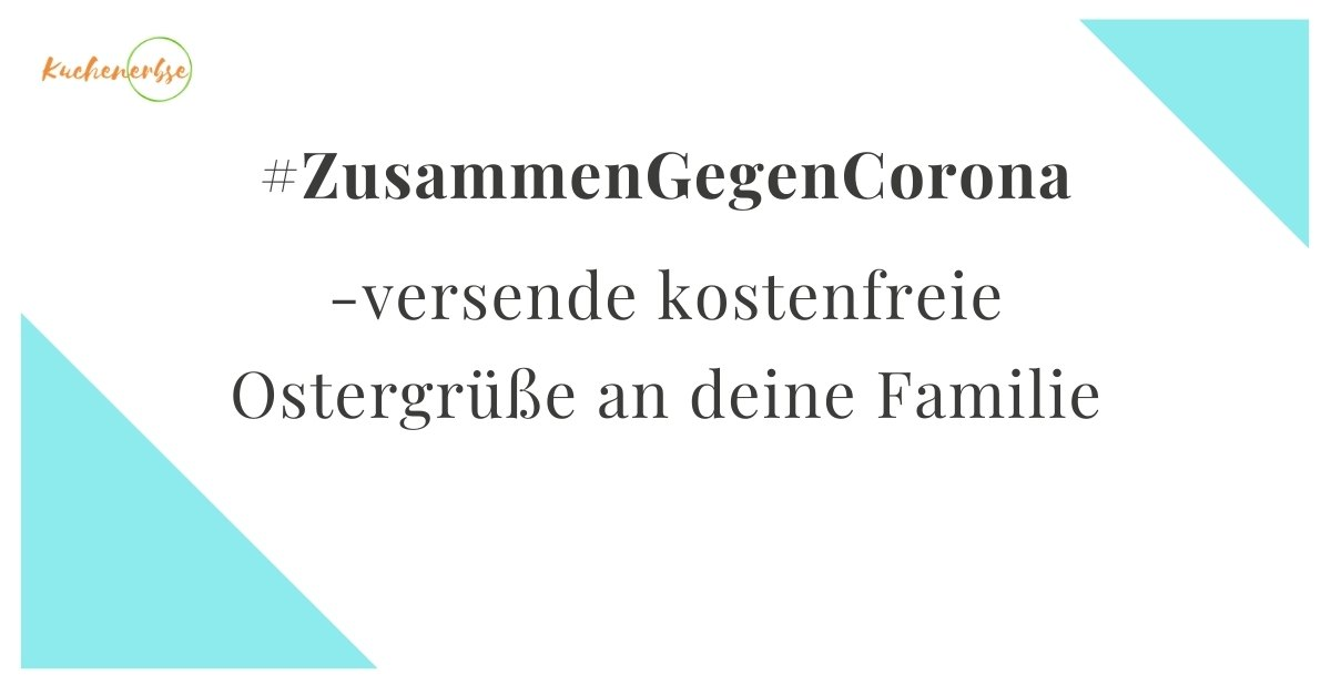 Kostenlose Ostergrüße an die Familie – mit der Aktion #ZusammenGegenCorona [werbung]