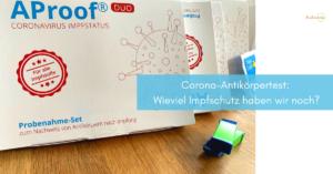 Read more about the article Corona-Antikörpertest: Wieviel Impfschutz haben wir noch? [Produkttest]