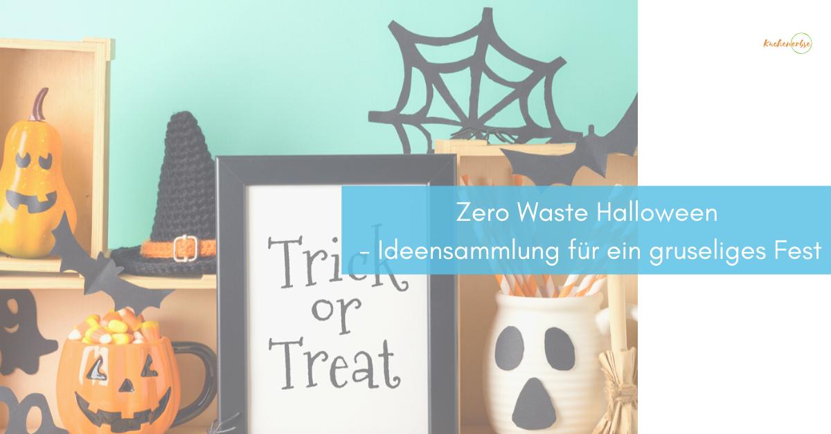 You are currently viewing Zero Waste Halloween – schaurig, schön & plastikfrei: Ideensammlung für ein gruseliges Fest